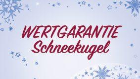 Weihnachtsaktion Wertgarantie Schneekugel